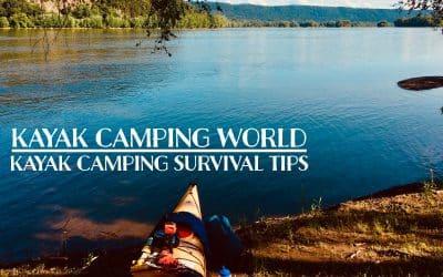 Kayak camping survival tips and tricks