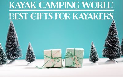 Best Gifts for Kayakers