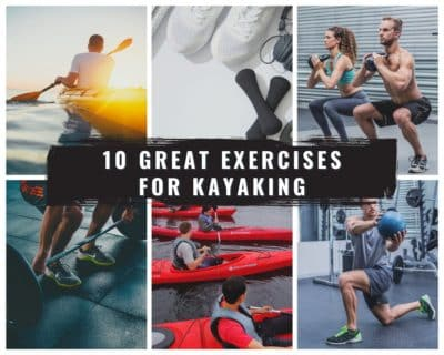 10 Great Exercises for Kayaking and Paddling