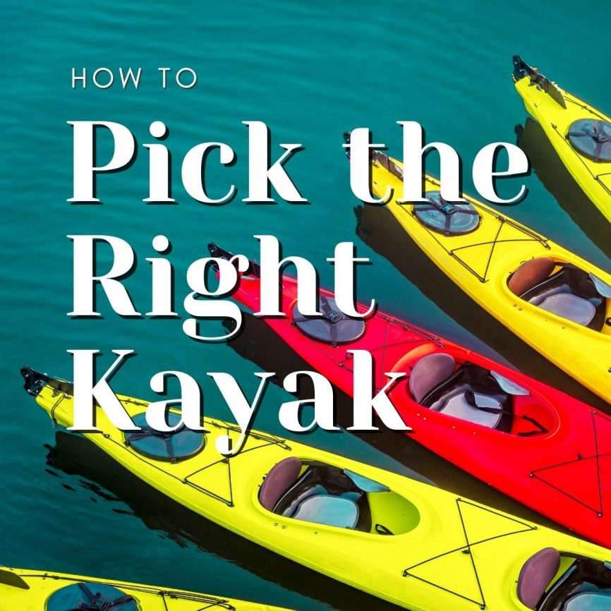 How to Pick the Right Kayak